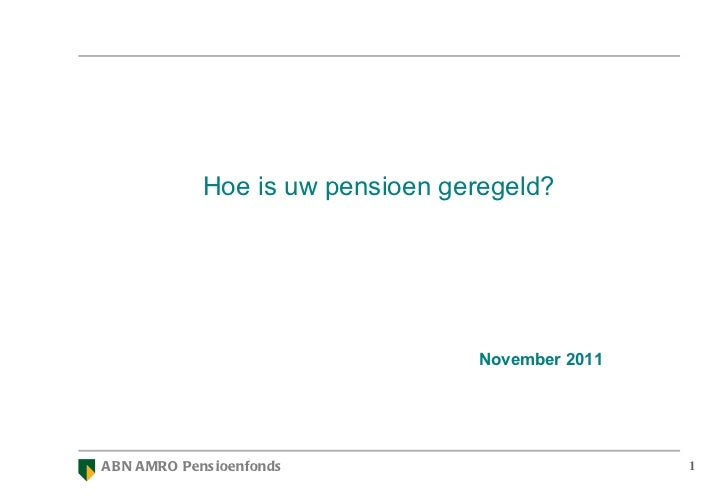 November 2011 Hoe is uw pensioen geregeld?