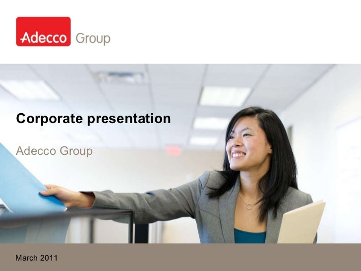 Corporate presentation Adecco Group March 2011