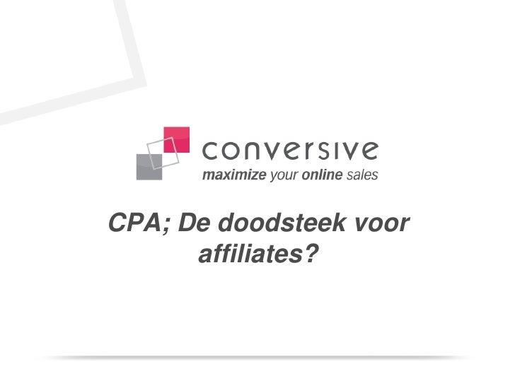 CPA; De doodsteek voor      affiliates?