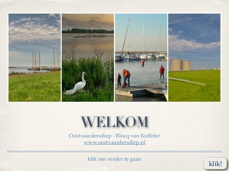 WELKOMOostvaardersdiep - Blocq van Kuffeler     www.oostvaardersdiep.nl       klik om verder te gaan                      ...