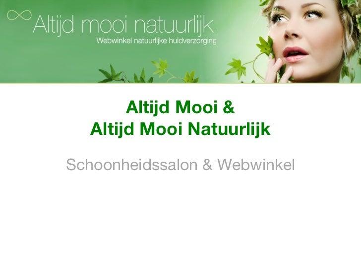 Altijd Mooi & Altijd Mooi Natuurlijk Schoonheidssalon & Webwinkel