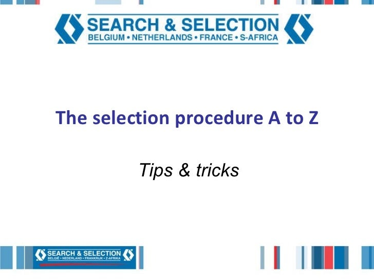 The selection procedure A to Z