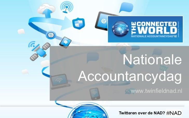 NationaleAccountancydag          www.twinfieldnad.nl                            #NAD     Twitteren over de NAD? #twfnad