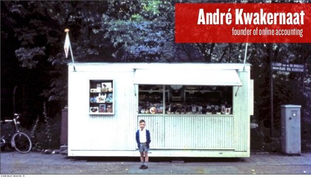 Andréfounder of online accounting Kwakernaat  donderdag 5 december 13