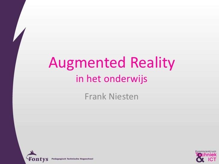Augmented Reality   in het onderwijs    Frank Niesten