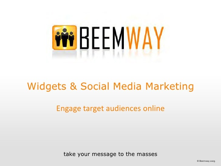 Widgets & Social Media Marketing       Engage target audiences online            take your message to the masses          ...