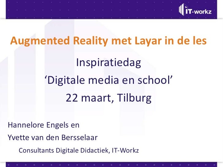 Augmented Reality met Layar in de les                  Inspiratiedag           'Digitale media en school'                2...
