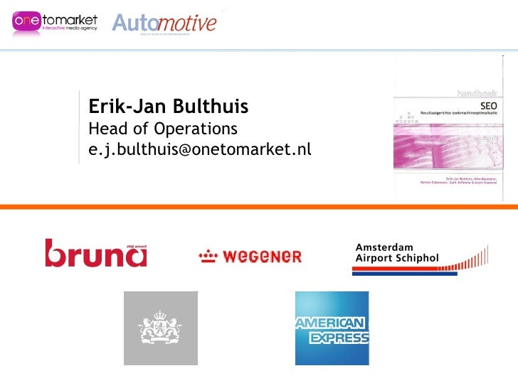 Erik-Jan Bulthuis Head of Operations [email_address]