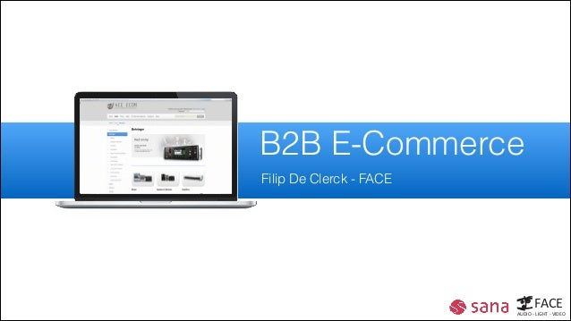 B2B E-Commerce Filip De Clerck - FACE  FACE  AUDIO - LIGHT - VIDEO