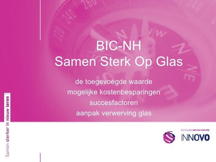 BIC-NH Samen Sterk Op Glas de toegevoegde waarde mogelijke kostenbesparingen succesfactoren aanpak verwerving glas