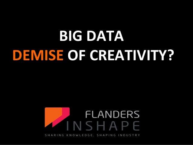 Presentatie big data demise of creativity