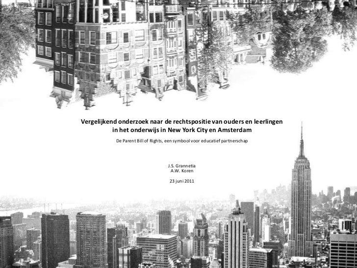 Vergelijkend onderzoek naar de rechtspositie van ouders en leerlingen <br />in het onderwijs in New York City en Amsterdam...