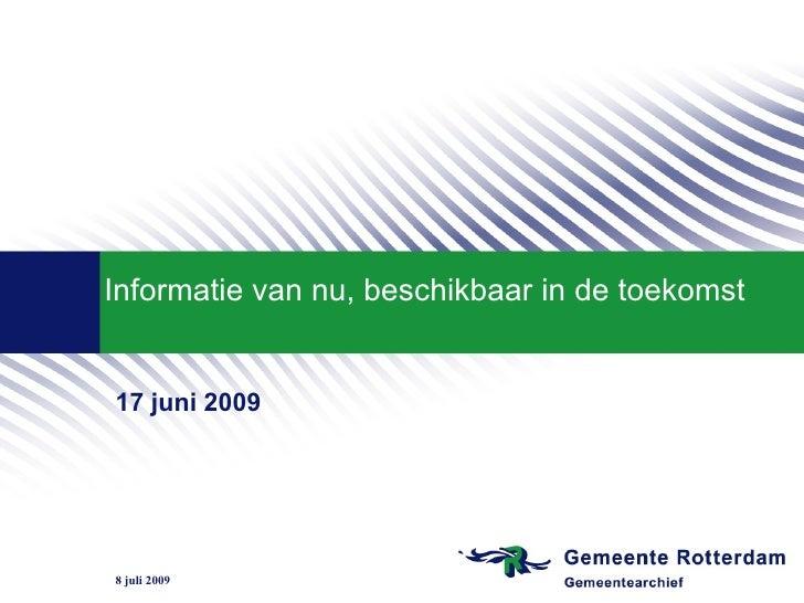 Presentatie  Informatie van nu, beschikbaar in de toekomst