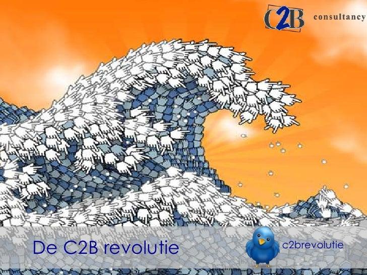 De C2B revolutie<br />c2brevolutie<br />