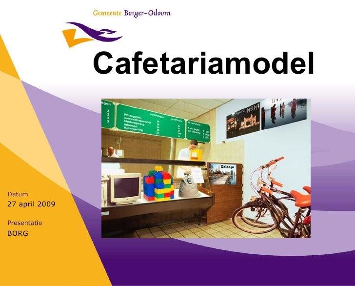 BORG 27 april 2009 Cafetariamodel gemeente Borger - Odoorn POI presentatie 2009