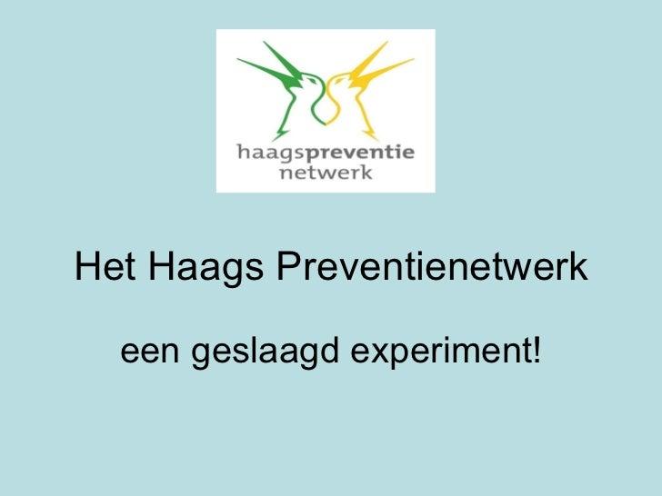 Het Haags Preventienetwerk een geslaagd experiment!
