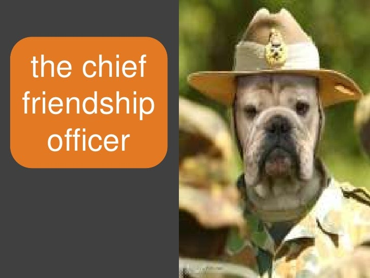 The Chief Friendship Officer<br />