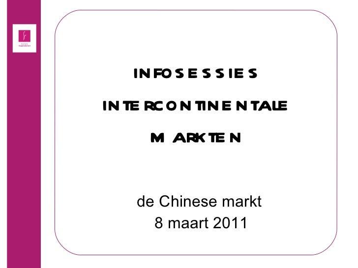 infosessies intercontinentale markten de Chinese markt  8 maart 2011