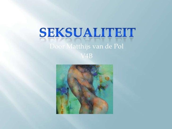 Door Matthijs van de Pol         V4B