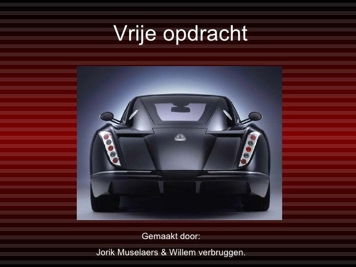 Vrije opdracht   Gemaakt door: Jorik Muselaers & Willem verbruggen.
