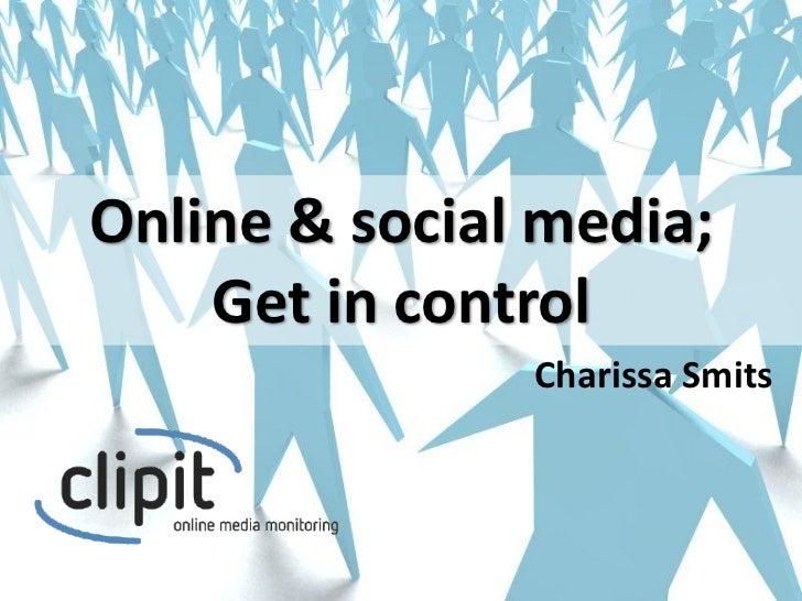 Online & social media;    Get in control               Charissa Smits