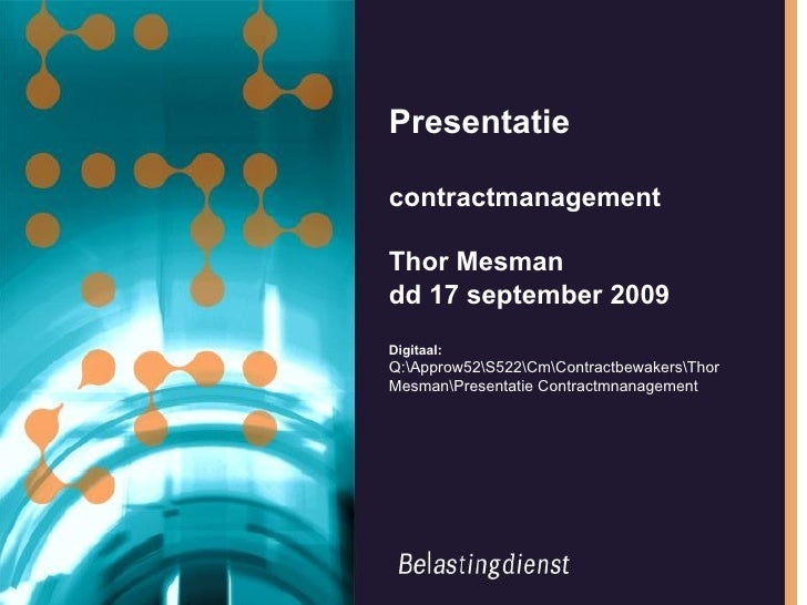 Presentatie contractmanagement Thor Mesman dd 17 september 2009 Digitaal:  Q:Approw52S522CmContractbewakersThor MesmanPres...