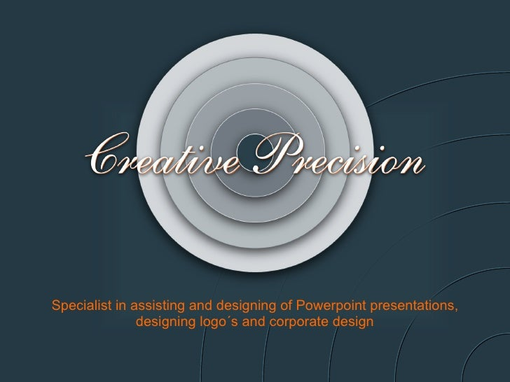 Specialist in assisting and designing of Powerpoint presentations, designing logo´s and corporate design