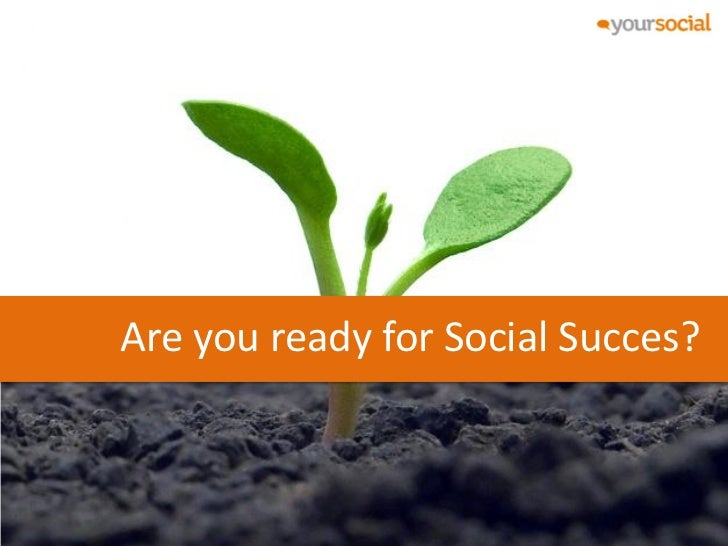 Are you ready for Social Succes?