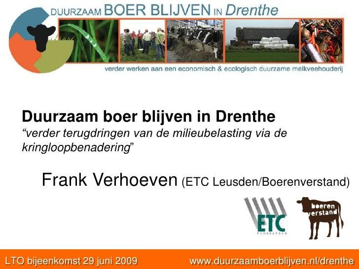 """Duurzaam boer blijven in Drenthe<br />""""verder terugdringen van de milieubelasting via de kringloopbenadering""""<br />    Fra..."""