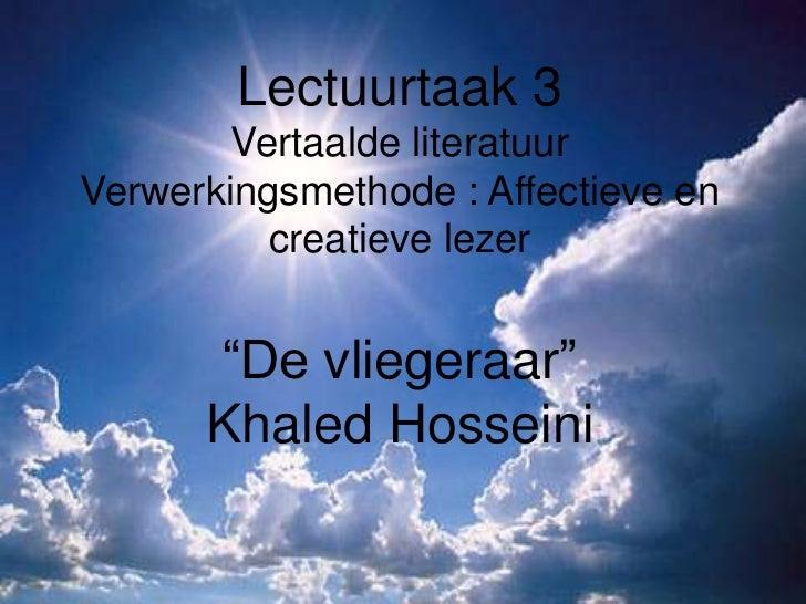 """Lectuurtaak 3        Vertaalde literatuurVerwerkingsmethode : Affectieve en          creatieve lezer      """"De vliegeraar"""" ..."""