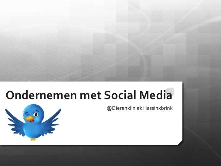 Ondernemen met Social Media <br />@Dierenkliniek Hassinkbrink<br />