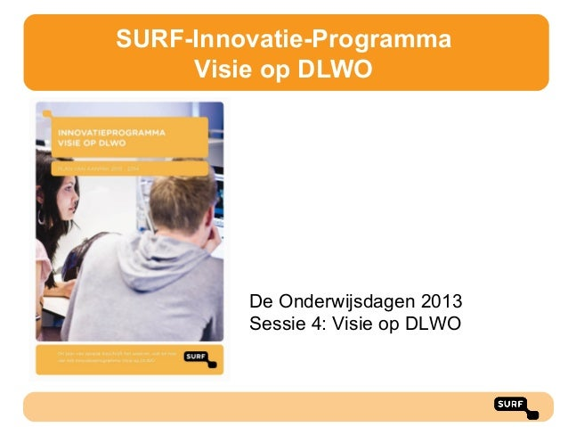 Visie op DLWO: toekomstperspectief - Nico Juist en Lianne van Elk - OWD13