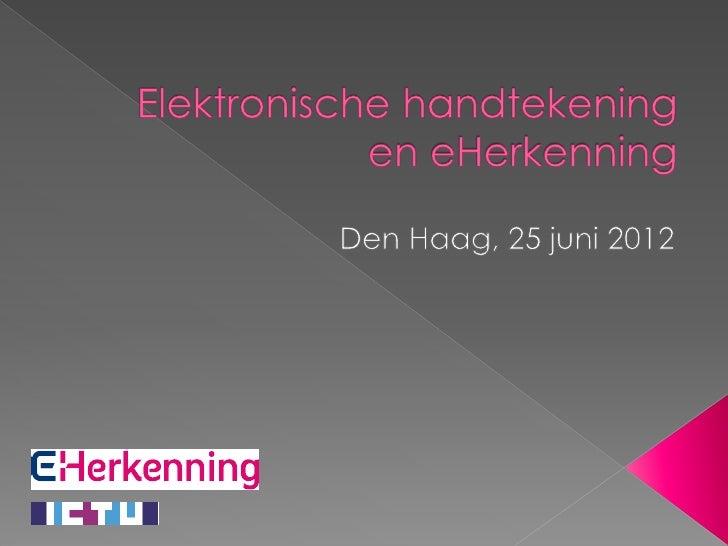 Presentatie Professor Dumortier - Bijeenkomst elektronische handtekening en e herkenning (27 juni 2012)