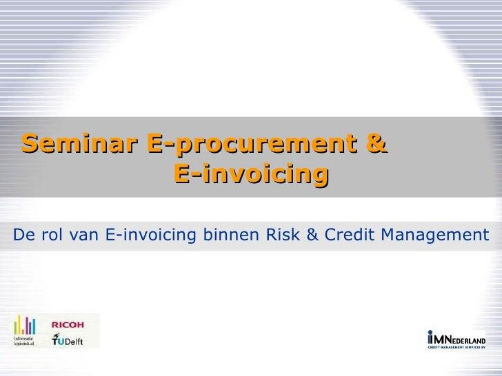 Presentatie 'e invoicing binnen risk & credit management' - robert der kinderen - im nederland - sepei seminar - 01-07-2010