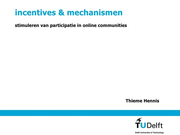 incentives & mechanismen stimuleren van participatie in online communities Thieme Hennis
