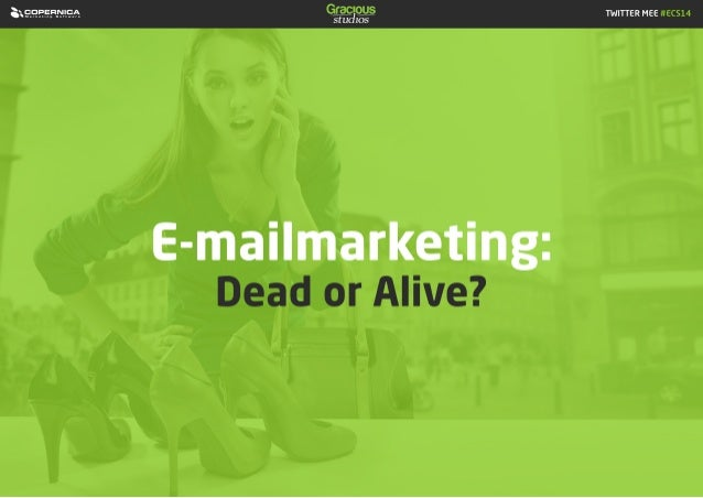 E-mailmarketing: dead or alive?