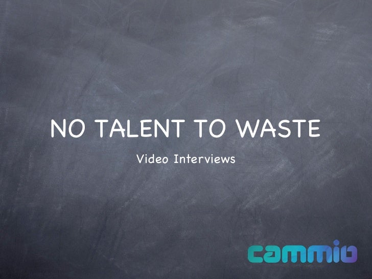 NO TALENT TO WASTE     Video Interviews