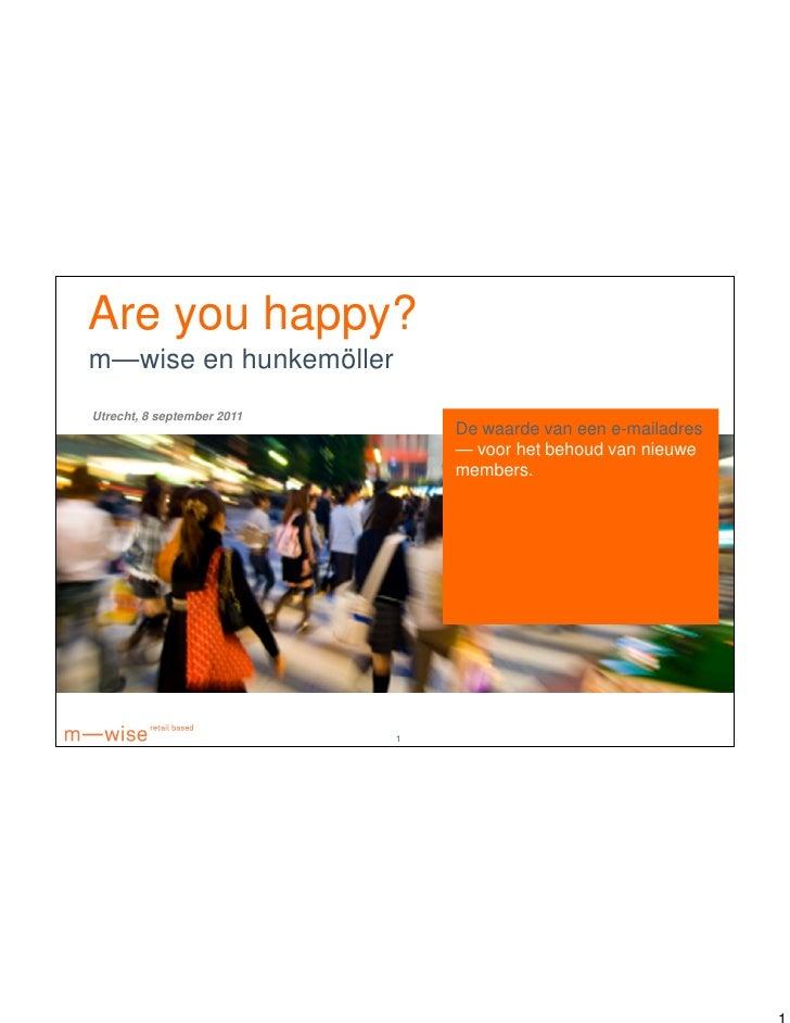 Are you happy?m—wise en hunkemöllerUtrecht, 8 september 2011                                De waarde van een e-mailadres ...