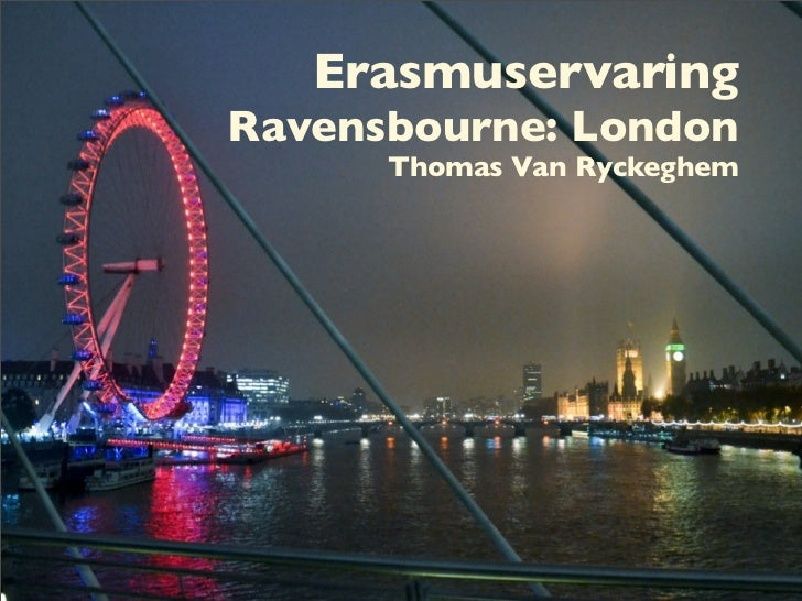 ErasmuservaringRavensbourne: London      Thomas Van Ryckeghem