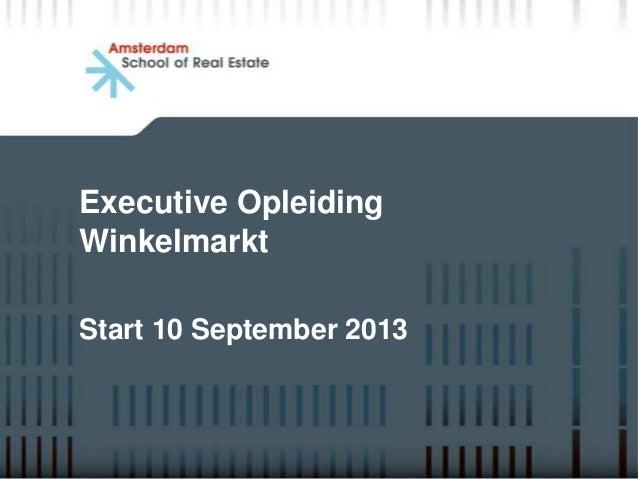 Executive OpleidingWinkelmarktStart 10 September 2013