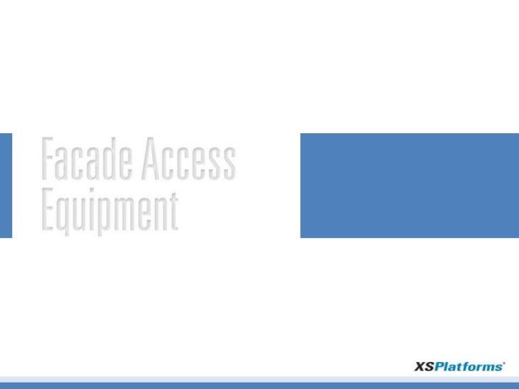 Presentation Facade Access Equipment
