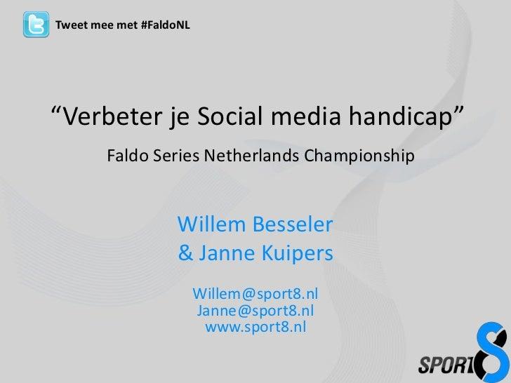"""Tweet mee met #FaldoNL<br />""""Verbeter je Social media handicap""""Faldo Series NetherlandsChampionship<br />Willem Besseler<b..."""