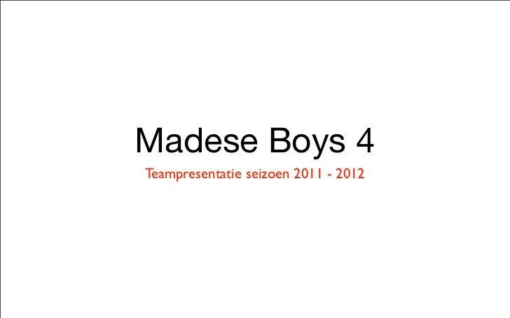 Madese Boys 4Teampresentatie seizoen 2011 - 2012