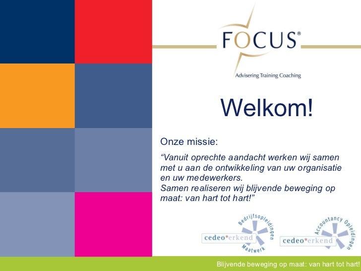 """Onze missie: """" Vanuit oprechte aandacht werken wij samen met u aan de ontwikkeling van uw organisatie en uw medewerkers.  ..."""