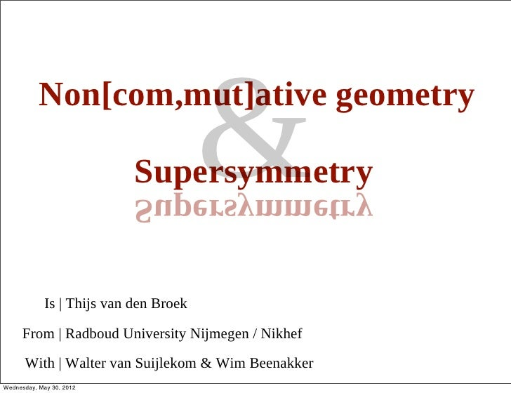Non[com,mut]ative geometry                                        &                            Supersymmetry              ...