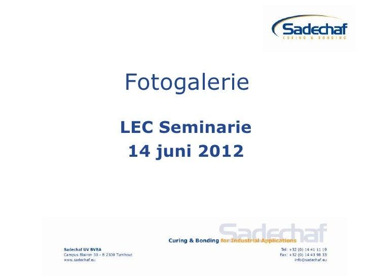 FotogalerieLEC Seminarie 14 juni 2012