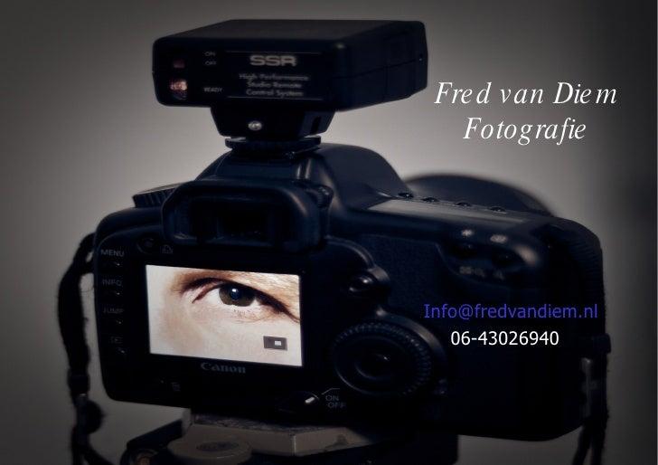 Fred van Diem Fotografie [email_address] 06-43026940