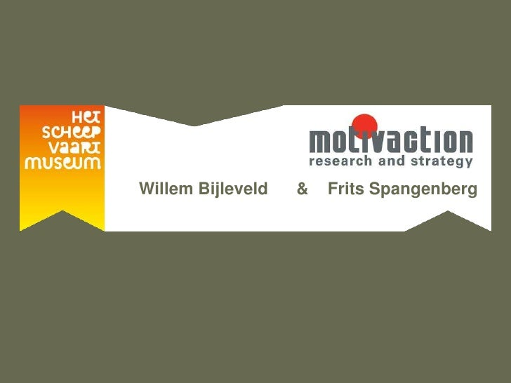 Mentality: a tailored approach to your audiences and the case of the Scheepvaartmuseum - Frits Spangenberg & Willem Bijleveld | congres podiumkunsten 2012