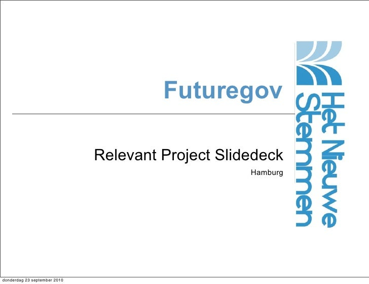 Futuregov                                Relevant Project Slidedeck                                                    Ham...