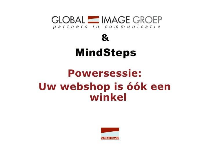 &       Powersessie: Uw webshop is óók een        winkel
